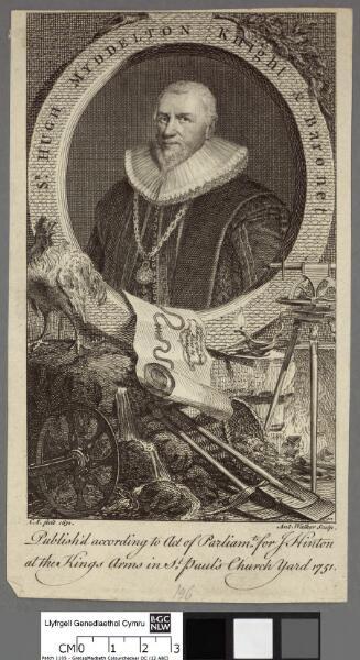 Sr. Hugh Myddelton Knight & Baronet publish...