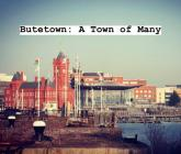 Butetown: A Town of Many