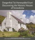 The Snowdonian houses of the Conwy valley