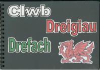 Clwb y Dreigiau 2005-2007 Scrap book Cover