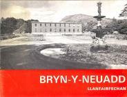Leaflet describing the redevelopment at Bryn Y...
