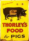 """Thorley's Food For Pigs"" sign"