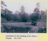 Land Prior to the Building of St Peter's Church
