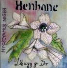 Henbane by Bernice Williams