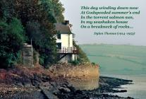 The Boathouse at Laugharne. Home of Dylan Thomas