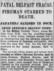FATAL BELFAST FRACAS. FIREMAN STABBED TO DEATH....