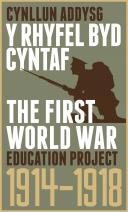 Darlun Rhyfel Byd Cyntaf: Prosiect Addysg - First World War: Education Project
